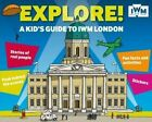 Explore a Kid's Guide to IWM London 9781904897569 by Jo Foster Paperback