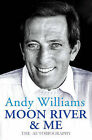 Moon River  and Me: The Autobiography by Andy Williams (Paperback, 2009)