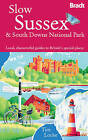 Slow Sussex and the South Downs: Local, Characterful Guides to Britain's Special Places by Tim Locke (Paperback, 2011)