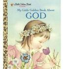My Little Golden Book about God by Jane Werner Watson (Hardback, 2002)