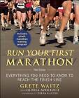 Run Your First Marathon: Everything You Need to Know to Reach the Finish Line by Grete Waitz, Gloria Averbuch (Paperback, 2015)