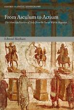 Oxford Classical Monographs: From Asculum to Actium : The Municipalization of...