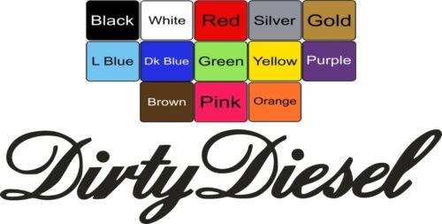 14 x 3 Windscreen Decal DIRTY DIESEL Script Vinyl Car Sticker Window//Body JDM VW