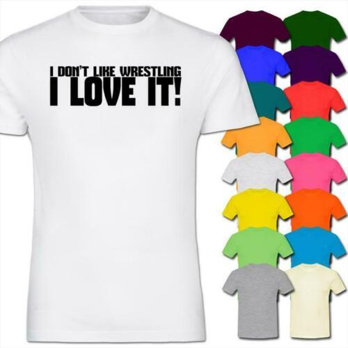 Kids Boy Girl T-Shirt I Don/'t Like Wrestling I LOVE It