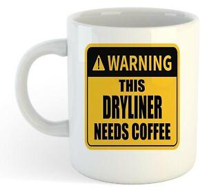 Warning-Esta-Dryliner-Necesita-Cafe-Blanco-Taza-Regalo-Trabajo-Regalo