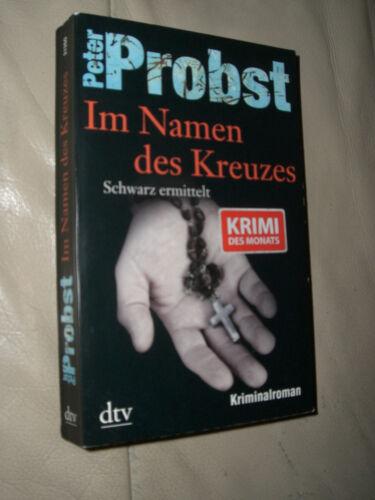 1 von 1 - Peter Probst: Im Namen des Kreuzes