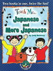 Teach Me... Japanese and More Japanese: A Musical Journey Through the Day by Judy Mahoney (Mixed media product, 2009)