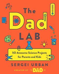 Thedadlab-50-proyectos-de-ciencia-impresionante-para-los-padres-y-ninos-del-libro-en-rustica-2019