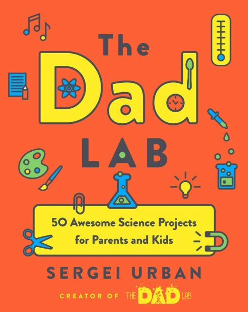 Thedadlab: 50 proyectos de ciencia impresionante para los padres y niños del libro en rústica 2019