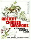Ancient Chinese Weapons: A Martial Artist's Guide by Jwing-Ming Yang (Paperback, 1999)
