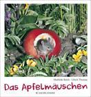 Das Apfelmäuschen (Mini-Ausgabe) von Ulrich Thomas und Mathilde Reich (2010, Gebundene Ausgabe)