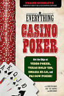 Everything Casino Poker: Get the Edge at Video Poker, Texas Hold'em, Omaha Hi-Lo, and Pai Gow Poker! by Frank Scoblete (Paperback / softback, 2013)