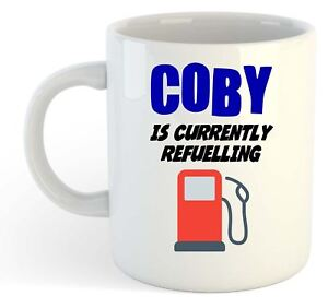 Coby-Is-Currently-Refuelling-Mug-Funny-Gift-Name-Personalised