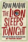 The Lion Sleeps Tonight: And Other Stories of Africa by Rian Malan (Hardback, 2011)