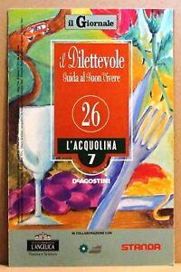 Il-dilettevole-guida-al-buon-vivere-26-l-039-acquolina-7-deagostini