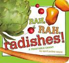 Rah, Rah, Radishes!: A Vegetable Chant by April Pulley Sayre (Board book, 2014)