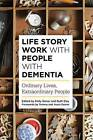 Life Story Work with People with Dementia: Ordinary Lives, Extraordinary People by Jessica Kingsley Publishers (Paperback, 2016)