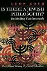 Is There a Jewish Philosophy?: Rethinking Fundamentals by Leon Roth (Paperback, 1999)