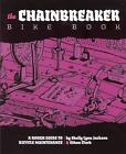 Bicycle: The Chainbreaker Bike Book : A Rough Guide to Bicycle Maintenance by Shelley Lynn Jackson and Ethan Clark (2008, Paperback)