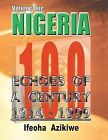 Nigeria: ECHOES OF A CENTURY: Volume One 1914-1999 by Ifeoha Azikiwe (Paperback, 2013)