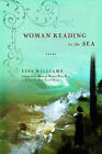 Woman Reading to the Sea: Poems by Lisa Williams (Paperback, 2009)