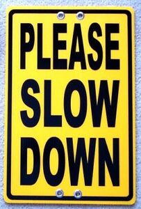 PLEASE-SLOW-DOWN-12X18-Coroplast-Sign-TIE-TO-TREE-POLE-POST-FENCE-y