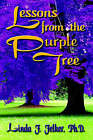 Lessons From The Purple Tree by Linda F. Felker Ph.D. (Paperback, 2004)