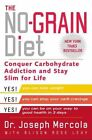 The No-grain Diet Conquer Carbohydrate Addiction and Stay Slim for Life Mercola