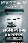 Signifying Rappers von David Foster Wallace und Mark Costello (2013, Taschenbuch)