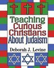 Teaching Curious Christians about Judaism by Deborah J Levine (Paperback / softback, 2014)