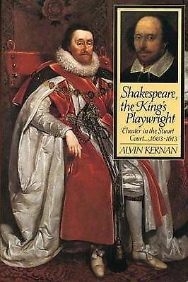 Shakespeare, the King's Playwright: Theater in the Stuart Court,-ExLibrary