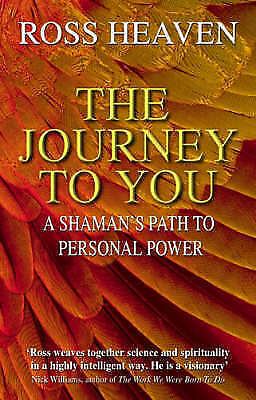 Heaven, Ross, Journey To You : A Shaman's Path To Empowerment, Paperback, Very G