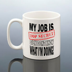 Image Is Loading MY JOB IS TOP SECRET MUG Birthday Gift
