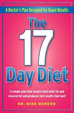 The 17 Day Diet: A Doctors Plan Designed for Rapid Results by Mike Moreno