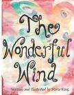 The Wonderful Wind by Maria Dorothy King (Paperback / softback, 2011)