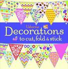 Decorations to Cut, Fold and Stick von Fiona Watt (2014, Taschenbuch)