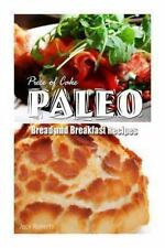Piece of Cake Paleo - Bread and Breakfast Recipes by Jack Roberts (2013,...