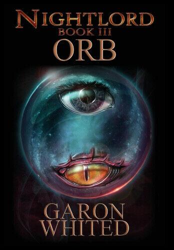 Nightlord: Orb (Nightlord) by Garon E. Whited