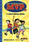 MVP #1 The Gold Medal Mess by David a Kelly 9780399569227 (cd-audio 2016)