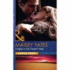 Forged In The Desert Heat by Maisey Yates (Hardback, 2014)