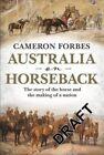Australia on Horseback by Cameron Forbes (Hardback, 2014)