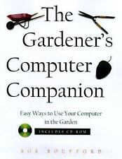 Gardener's Computer Companion: Hundreds of Easy Ways to Use your Computer For G