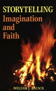 Storytelling-Imagination-and-Faith-by-Bausch-William-J-Paperback-Book-The