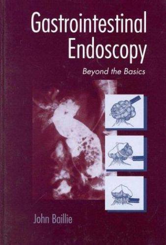 Gastrointestinal Endoscopy by Baillie, John