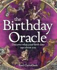 The Birthday Oracle Discover What Your Birth Date Reve Carruthers Pam HA