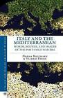 Italy and the Mediterranean: Words, Sounds, and Images of the Post-Cold War Era by Norma Bouchard, Valerio Ferme (Hardback, 2013)