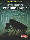 How Do Scientists Explore Space? by Robert Snedden (Paperback / softback, 2011)