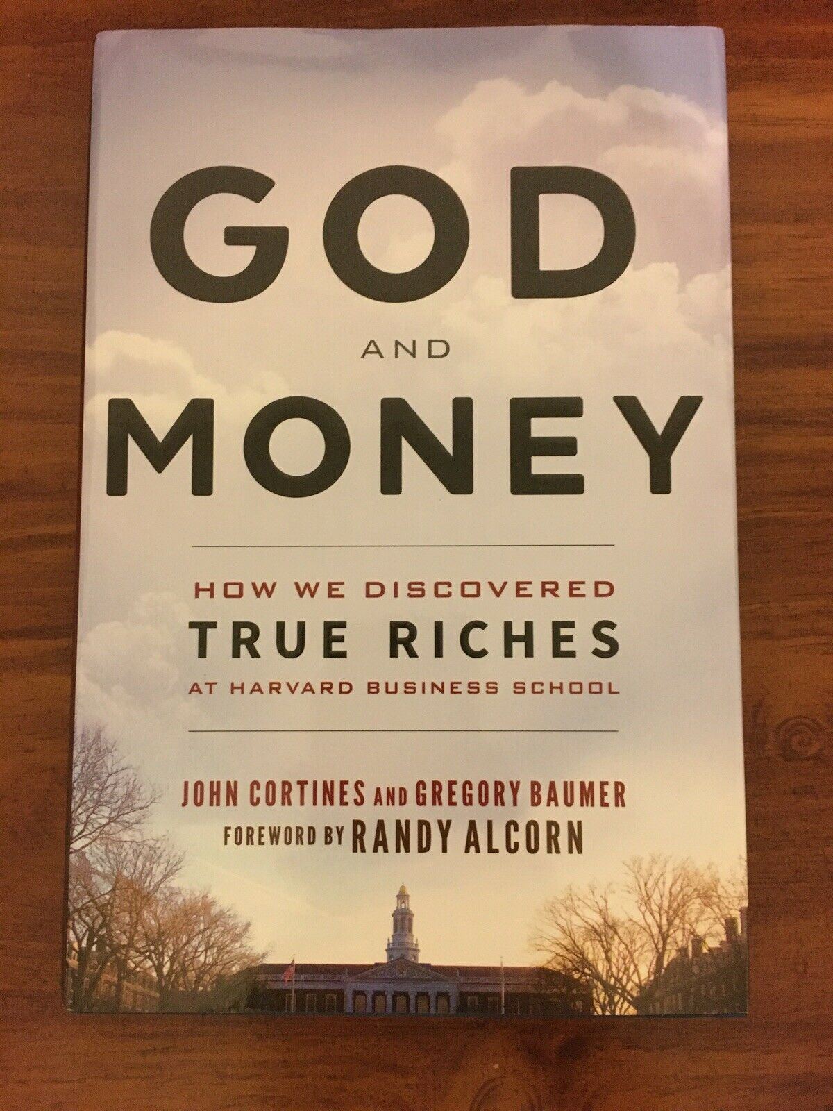 God and Money : How We Discovered True Riches at Harvard Business School by... 2