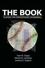 The Book: Playing the Percentages in Baseball by Mitchel Lichtman, Andrew Dolphin and Tom Tango (2014, Paperback)