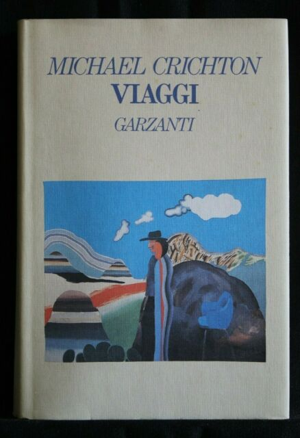 VIAGGI. Michael Crichton. Garzanti.